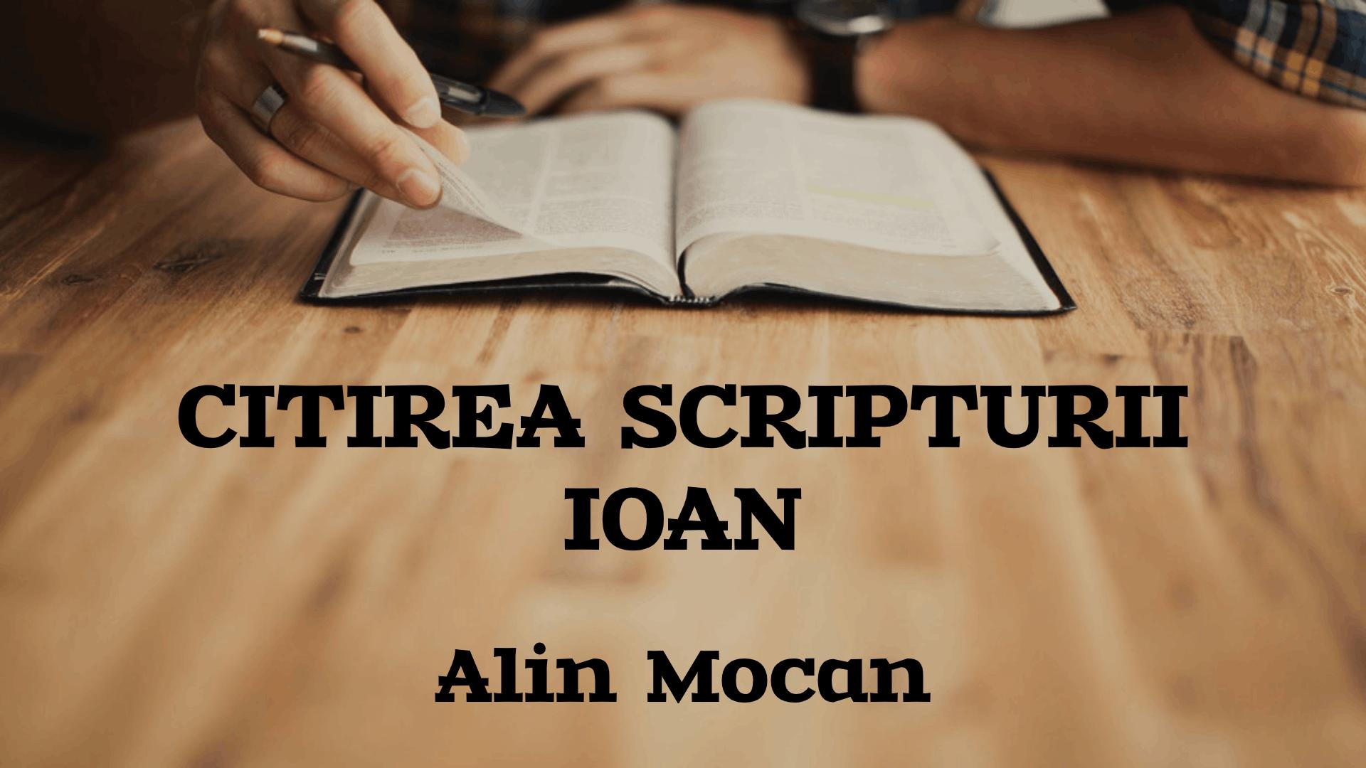 Citirea Scripturii - Ioan - Alin Mocan