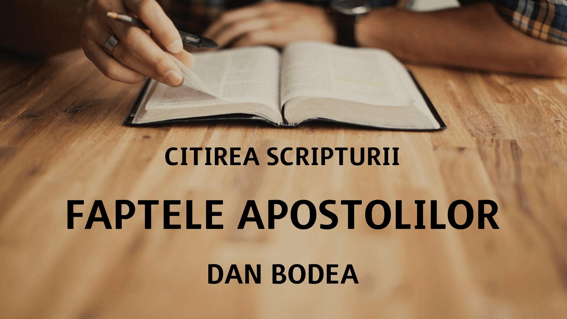Citirea Scripturii - Faptele Apostolilor - Dan Bodea