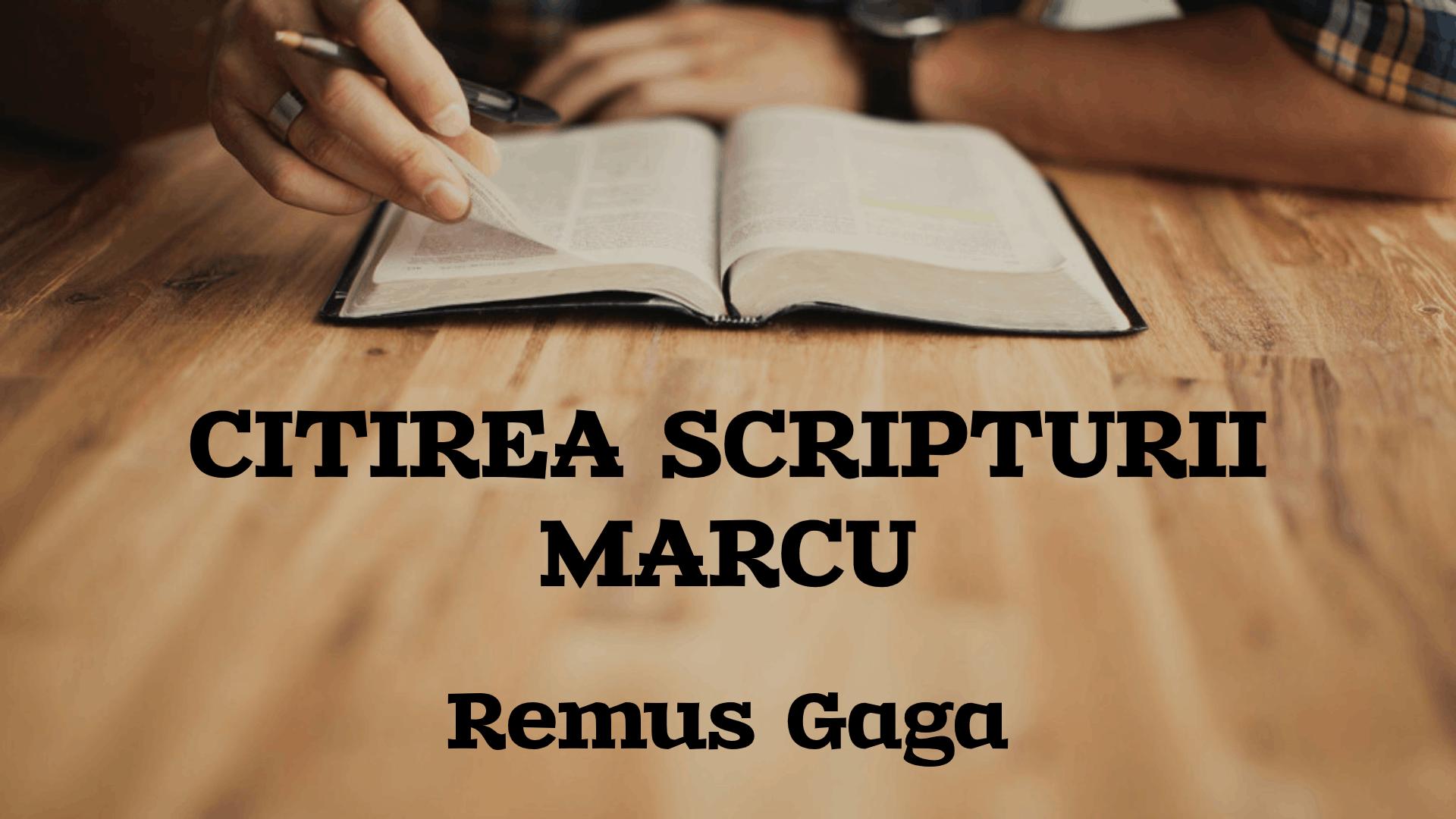 Citirea Scripturii - Marcu - Remus Gaga