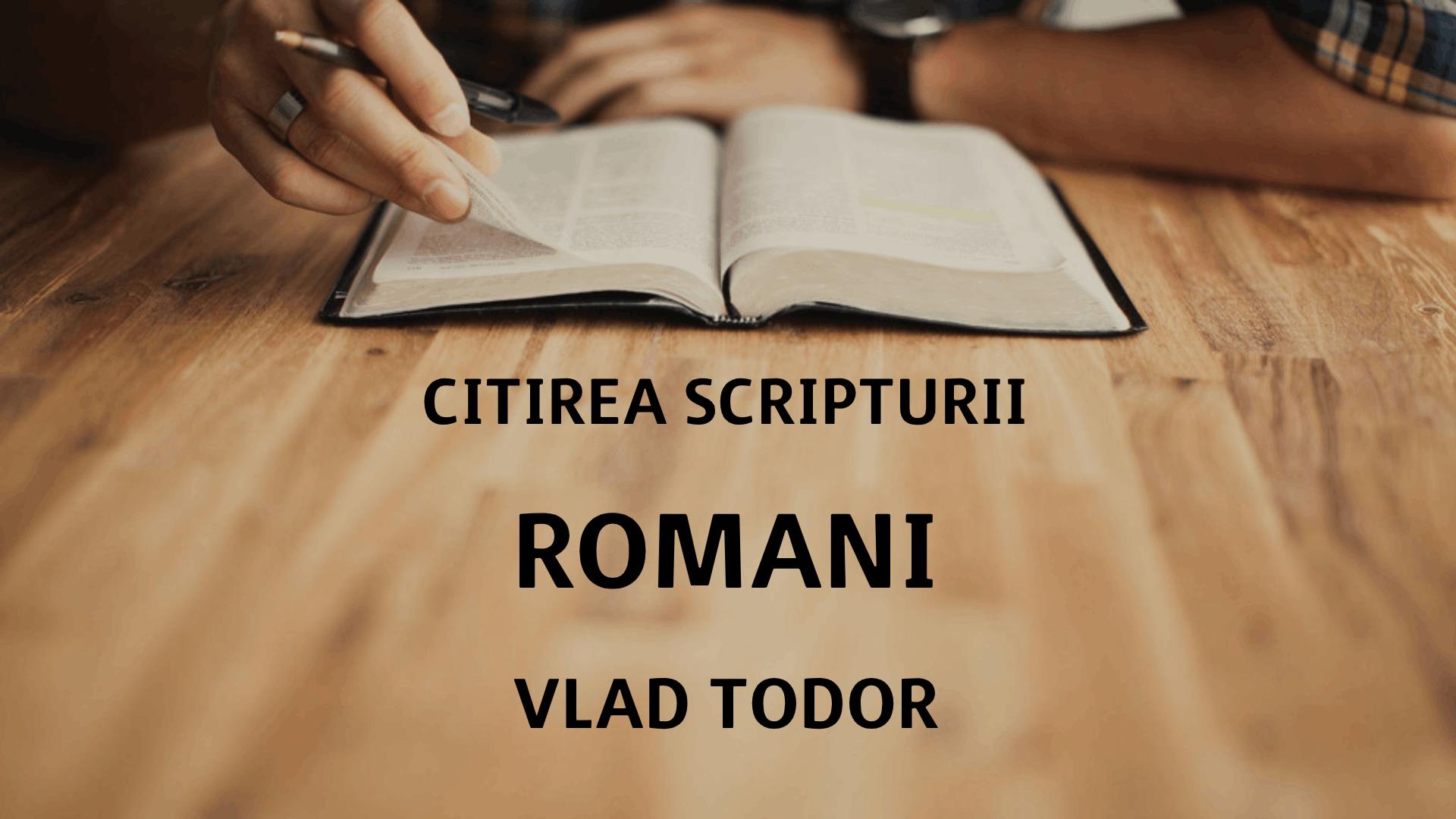 Citirea Scripturii - Romani - Vlad Todor