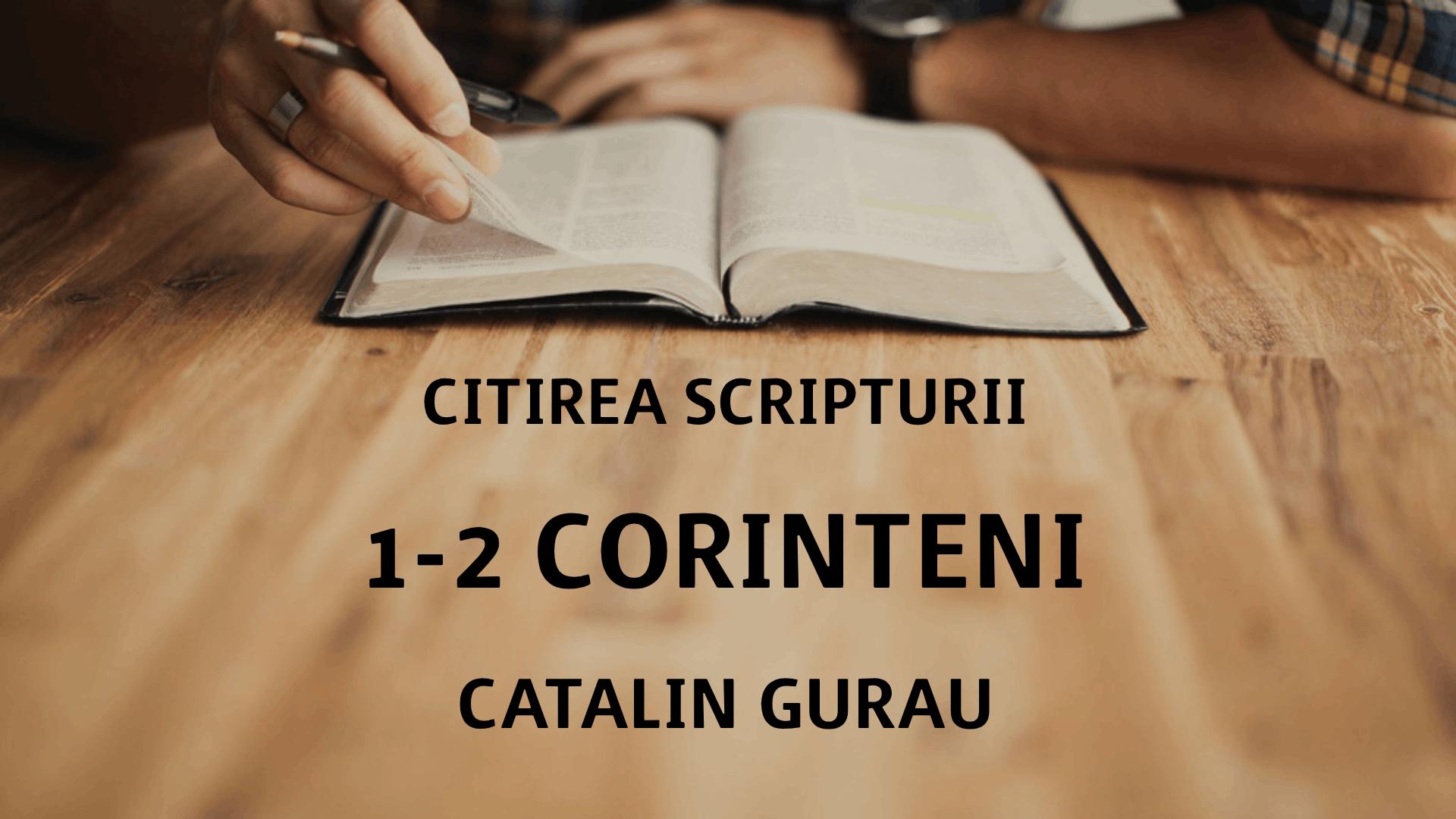 Citirea Scripturii - 1-2 Corinteni - Catalin Gurau